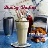 Boozy Shakes : Milkshakes, Malts and Floats for Grown-Ups