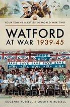 Watford at War 1939-45