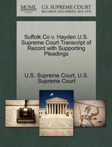 Suffolk Co V. Hayden U.S. Supreme Court Transcript of Record with Supporting Pleadings