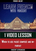 Learn French - 1 video lesson - When to use passé composé and imparfait