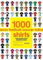 1000 Football Shirts : the Colors of the Beautiful Game