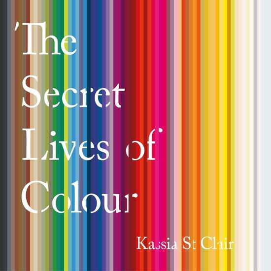 Boek cover The Secret Lives of Colour van Kassia St Clair (Onbekend)