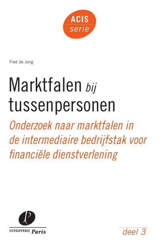 ACIS-serie 3 - Marktfalen bij tussenpersonen - A.J. de Jong |