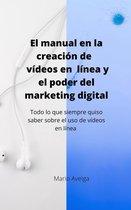 El manual en la creación de vídeos en linea y el poder del marketing digital