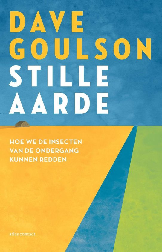 Boek cover Stille aarde van Dave Goulson (Paperback)