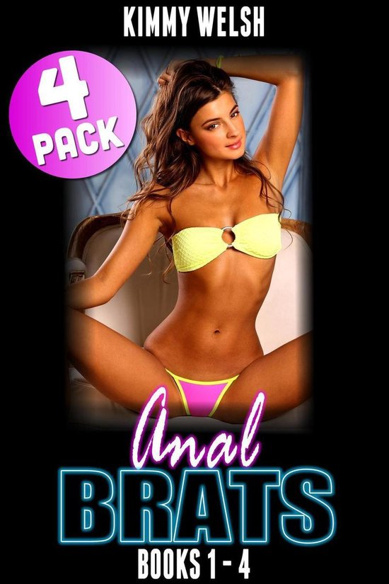 Anal Brats Books 1 – 4 : 4-Pack (First Time Anal Erotica)