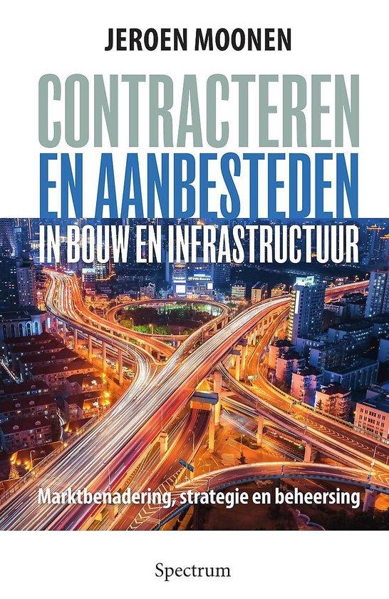 Contracteren en aanbesteden in de bouw en infrastructuur - Jeroen Moonen |