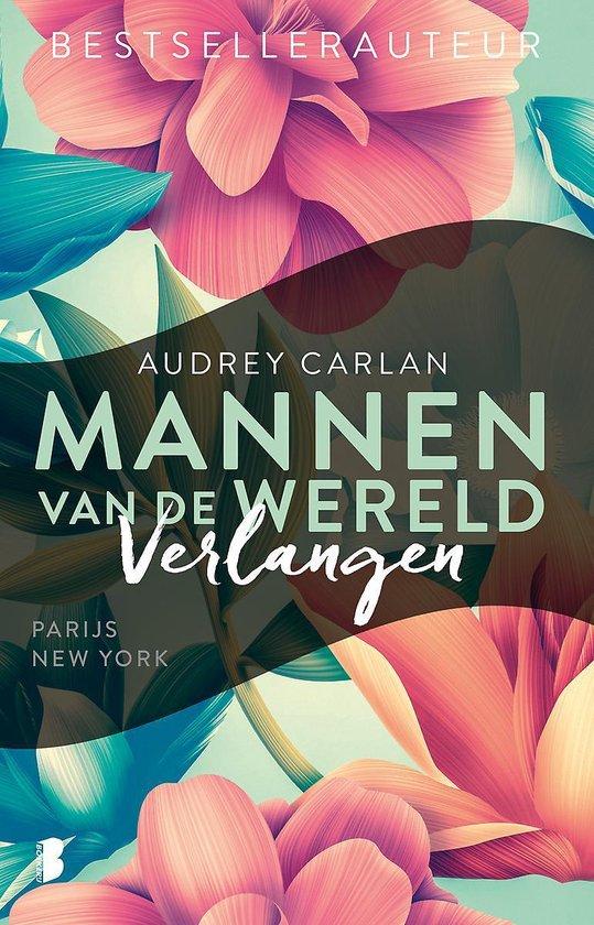 Mannen van de wereld 1 - Verlangen - Audrey Carlan |