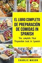 El Libro Completo de Preparacion de Comidas in Spanish/ The Complete Meal Preparation Book in Spanish