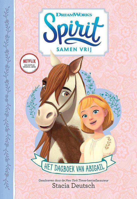 Spirit Samen Vrij 0 - Het dagboek van Abigail - Stacia Deutsch  