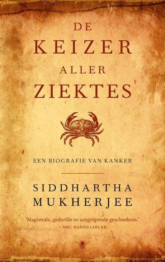 De keizer aller ziektes - Siddhartha Mukherjee |