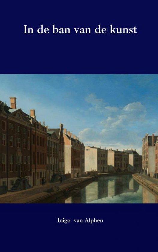 In de ban van de kunst - Inigo van Alphen | Fthsonline.com