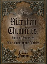 Meridian Chronicles : Hall of Souls & The Book of the Fairies