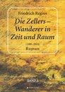 Die Zellers – Wanderer in Raum und Zeit (1480–2014), Band I