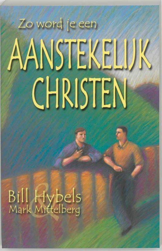 Zo word je een aanstekelijk christen - B. Hybels  