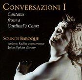 Conversazioni I - Cantatas From A Cardinal's Court