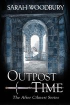 Outpost in Time (The After Cilmeri Series)