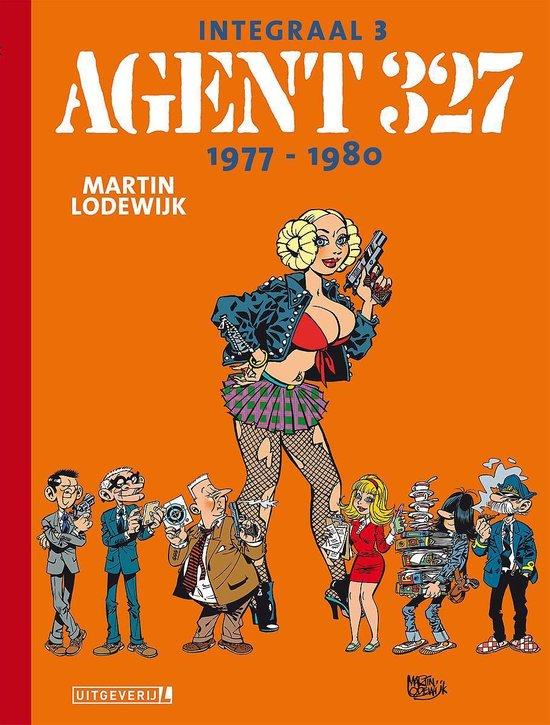 Agent 327 - Agent 327   Integraal 03   1977 - 1980 - Martin Lodewijk  
