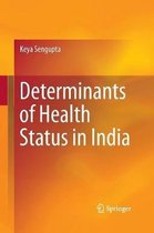Determinants of Health Status in India