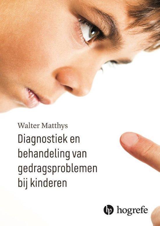 Diagnostiek en behandeling van gedragsproblemen bij kinderen - Walter Matthys |