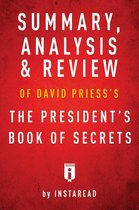 Summary, Analysis & Review of David Priess's The President's Book of Secrets by Instaread