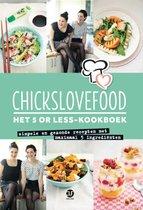 Chickslovefood 1 -   Het 5 or less-kookboek