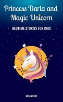 Princess Darla and Magic Unicorn Bedtime Stories for Kids : Help Your Children to Fall Asleep Fast, Feel Calm and Reduce Anxiety with Fantasy Short Stories for Children and Toddlers