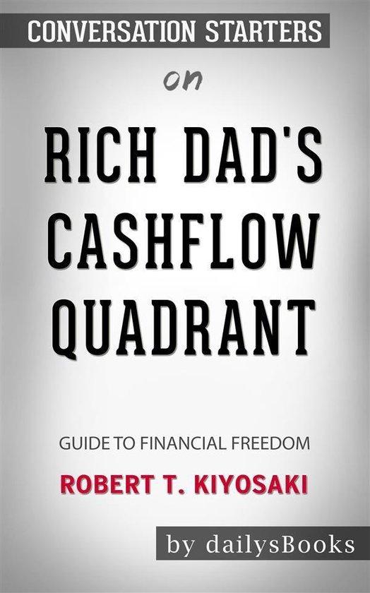 Boek cover Rich Dads CashFlow Quadrant: Guide to Financial Freedom by Robert T. Kiyosaki: Conversation Starters van Dailybooks (Onbekend)