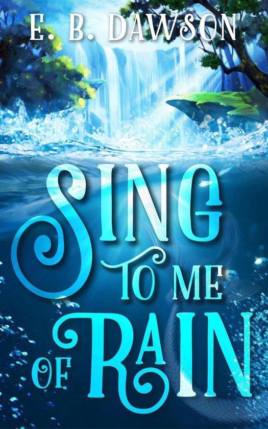 Boek cover Sing to Me of Rain van E.B. Dawson (Onbekend)