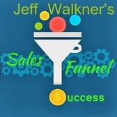 Jeff Walkner's Sales Funnel Success