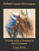 Travels with a Donkey in the Cevennes: Large Print