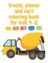 trucks, planes and cars coloring book for kids 4-8