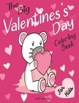 The big valentine's day coloring book for kids