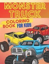 Monster Truck Coloring Book For Kids: Colouring Pages For Boys, Girls And Adults: Crazy Gift For Everyone: For Monster Truck Lovers