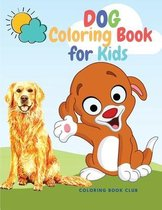 Dog Coloring Book for Kids - Fabulous Canines to Color Includes