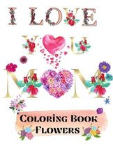 I love you mom coloring book flowers