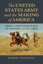 The United States Army and the Making of America