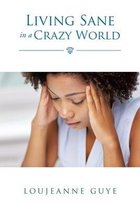 Living Sane in a Crazy World