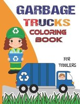 Garbage Trucks Coloring Book for Toddlers