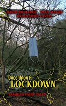 Once Upon A Lockdown
