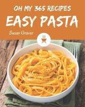 Oh My 365 Easy Pasta Recipes