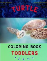 Turtle coloring book for toddlers: Funny & easy turtle coloring book for kids, toddlers, boys & girls: A fun kid coloring book for beginners