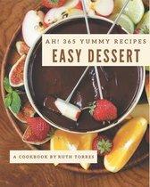 Ah! 365 Yummy Easy Dessert Recipes