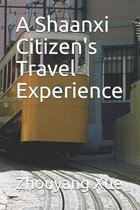 A Shaanxi Citizen's Travel Experience