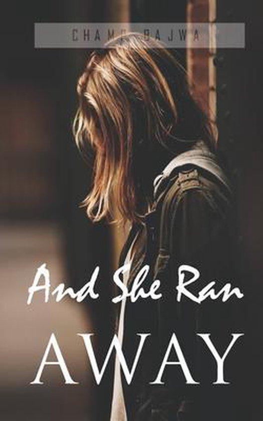 And She Ran Away