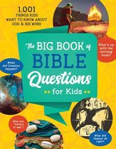 The Big Book of Bible Questions for Kids: 1,001 Things Kids Want to Know about God and His Word