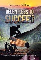 Relentless to Succeed
