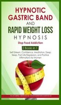 Hypnotic Gastric Band and Rapid Weight loss Hypnosis: 2 BOOKS IN 1