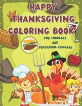 Happy Thanksgiving Coloring Book For Toddlers and Preschool Children