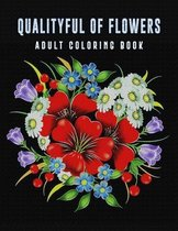 Qualityful of Flowers Adult Coloring Book